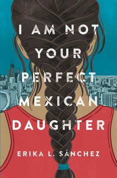 Book Review: I Am Not Your Perfect Mexican Daughter | Bookshelf Fantasies