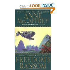 Make sure to read in order all of the Freedom books by Anne McCaffrey