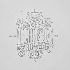 Rough sketch for 80% of our life is showing up. It's so damn true! Be true to yourself and others. Pen on paper. Be inspired. #life #creative #doodle #sketch #lettering #typography #calligraphy #words #quotes #illustration #art #design #ideas #inspirations #logo #script #thedesigntip #handmadefont #goodtype -------------------------------------------- by abedazarya