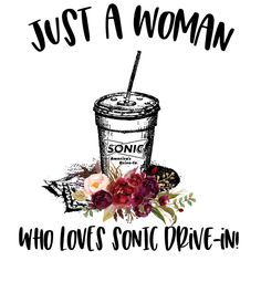Just a Woman Who Loves Sonic Drive In Sublimation Transfer Vinyl Crafts, Vinyl Projects, Decoupage Suitcase, Vinyl Printer, Country Wood Signs, Sonic Drive In, Sublime Shirt, Graphic Design Company, Diy Tumblers