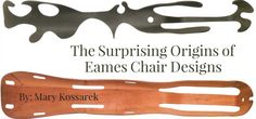 """Check out our article on """"The Surprising Origins of the Eames Chair Designs"""""""