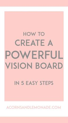 A vision board can be a powerful tool in achieving your dreams and it is really easy to make one which is powerful and effective if you follow my 5 easy steps! // Acorns and http://Lemonade.com