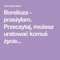 Borelioza - przeżyłam. Przeczytaj, możesz uratować komuś życie... Life Hacks, Beauty Hacks, Medicine, Health, Tips, Detox Waters, Food, Beauty Tricks, Health Care