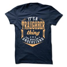 [Cool shirt names] TRAUGHBER  Top Shirt design  TRAUGHBER  Tshirt Guys Lady Hodie  TAG FRIEND SHARE and Get Discount Today Order now before we SELL OUT  Camping shirt