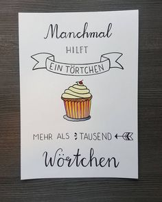 Manchmal hilft ein Törtchen mehr als tausend Wörtchen Sometimes a tartlet helps a lot more than a thousand words Brush Lettering, Hand Lettering, Lettering Ideas, Watercolor Cake, Quotation Marks, Sketch Notes, True Words, Decir No, Quotations