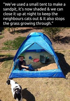 Use a small tent as a sandbox. Great idea that is shaded, close it up at night to keep animals out and have a clean area to play!