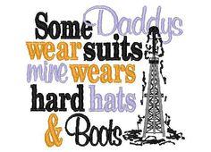 Oilfield Onesie or Shirt My Daddy/Grandpa Wears by KissMeCutie Oilfield Trash, Oilfield Wife, Oil Refinery, Hard Hats, Oil Rig, Better Half, My Daddy, Best Quotes, I Am Awesome
