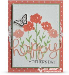 """BLOG HOP: Stamp It Demo Group Mother's Day Theme: watercolor technique, the flowers and stems were inked and then spritzed before stamping them on the watercolor paper. The stamp sets are: Crazy About You, Painted Petals and Papillon Potpourri. """"Happy"""" comes from the Hello You thinlits in the Occasions catalog. Details on blog"""
