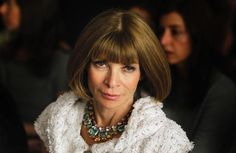 Editor in Chief of Vogue USA   Anna Wintour