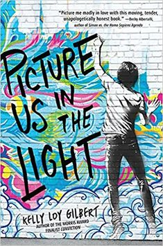 Picture Us in the Light by Kelly Loy Gilbert (Reading the Rainbow: LGBTQ+ Authors Share Pride Month Book Recommendations) Ya Books, Good Books, Books To Read, American Teen, Chinese American, American History, Old Letters, Books For Teens, Book Authors
