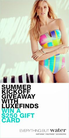 LuxeFinds  & Everything But Water Giveaway - $250 Gift Card!