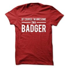 Team badger - Limited Edition T-Shirts, Hoodies (19$ ===► CLICK BUY THIS SHIRT NOW!)