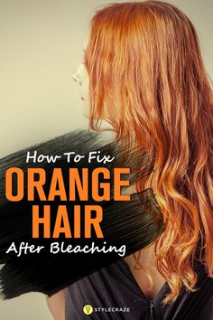 How To Fix Orange Hair After Bleaching - 5 Proven Methods