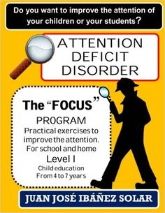 """Do you want to improve the attention of your children or students? The """"Focus"""" program will encourage your children or students to stimulate it, from an early age."""
