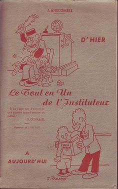 #apprentissage #vieux_livre : Le Tout En Un De L'instituteur - J. Anscombre. Ed. Pruvost, 1950. 428 pp. brochées.