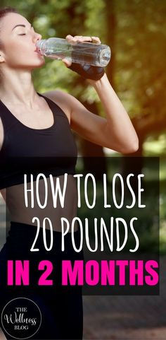 THE WELLNESS BLOG HOW TO LOSE 20 POUNDS IN 2 MONTHS WEIGHTLOSS/EXERCISE/DIET/HEALTH Lose 50 Pounds, Losing 10 Pounds, 20 Pounds, Losing Weight Tips, Weight Loss Tips, How To Lose Weight Fast, Fat Loss Diet, After Life, Weight Loss For Women