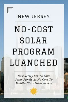 New Jersey Set To Give Solar Panels At No Cost To Middle-Class Homeowners