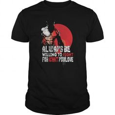 Awesome Tee Logan T Shirt Always Be Willing To Fight For What You Love T-Shirts