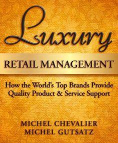 Luxury. Retail Management. M. Chevalier, M. Gutsatz.
