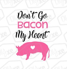 Don't Go Bacon My Heart Svg Cut File // Kitchen Svg File Pig Puns, Diy Cutting Board, Girly Quotes, Silhouette Cameo Projects, Cricut Vinyl, Vinyl Projects, Svg Cuts, Word Art, Cricut Design