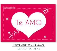 """Entendelo - Te Amo"" - Magenta  Tipo: Cartelito / Mensaje / Arte Digital COD. E- TA - M / 1"