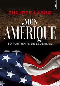 Mon Amérique : 50 portraits de légendes de Philippe Labro https://www.amazon.fr/dp/2757862251/ref=cm_sw_r_pi_dp_x_QJkTxbZKAP9VD