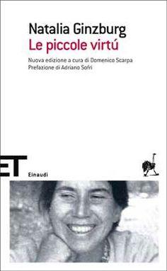 Natalia Ginzburg, Le piccole virtú, ET Scrittori - DISPONIBILE ANCHE IN EBOOK