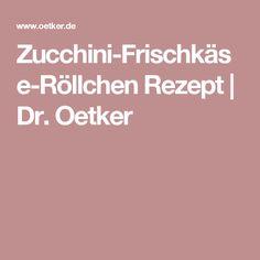 Zucchini-Frischkäse-Röllchen Rezept | Dr. Oetker