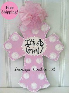 It's a Girl Cross Door Hanger  Free Shipping  by BronwynHanahanArt, $50.00