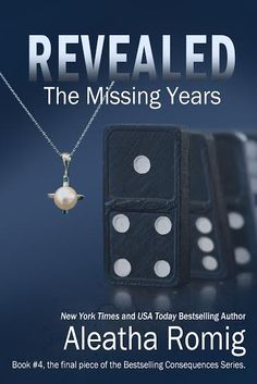 """NEW COVER """"REVEALED: THE MISSING YEARS"""" by Aleatha Romig - anyway it is titled - a 5++++++++Star read. Read in order though - The Consequences Series."""