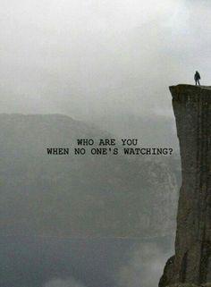 Wer bist du, wenn niemand zuschaut?