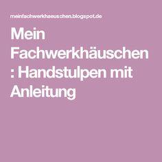 Mein Fachwerkhäuschen: Handstulpen mit Anleitung