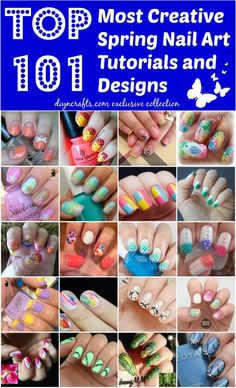 Top 101 Most Creative Spring Nail Art Tutorials and Designs... Especially huge list of beautiful nail art.