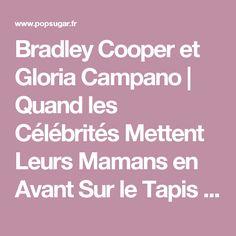 Bradley Cooper et Gloria Campano | Quand les Célébrités Mettent Leurs Mamans en Avant Sur le Tapis Rouge | POPSUGAR Celebrity France