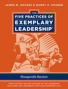 Wiley: The Five Practices of Exemplary Leadership: Non-profit - James M. Kouzes, Barry Z. Posner. UConn access.