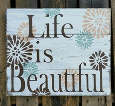 Life is Beautiful Pallet Wood Sign Hand Painted Brown Blue and White Sign Rustic Chic Vintage Pallet Art for Home Decor Farmhouse or Cabin