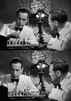Casablanca~ Lol what a great line..... Humphry Bogart and Peter Lorrie