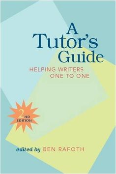 A Tutor's Guide: Helping Writers One to One, Second Edition by Ben Rafoth http://www.amazon.com/dp/0867095873/ref=cm_sw_r_pi_dp_xYc1tb0KKBSKC7AE