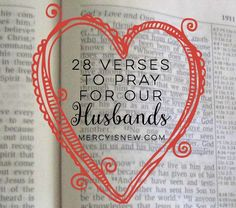28 verses to pray for your husband, 1 for each day of February! Or any month you would like to focus your prayers on him! AND Free Printable Love Notes! Praying For Your Husband, Love My Husband, Bible Verse For Husband, Praying Wife, Husband Wife, Future Husband, Let's Pray, Prayer Room, Bible Scriptures