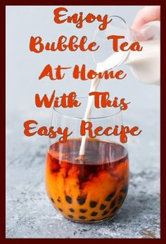 Are You a Fan of Bubble Tea? Try This Easy Recipe & Make It At Home!