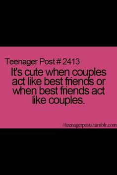 I do that with my boy best friend he always tells me he loves me and I am the best looking girl he knows.