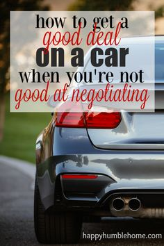 How to get a good deal on a car when you're not good at negotiating-- I used the steps in these steps and saved so much money on my new car!! Must read!!!