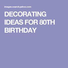 DECORATING IDEAS FOR 80TH BIRTHDAY