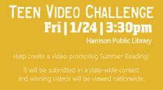 Teen Vido Challange 1/24/14 @3:30pm.