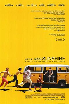 Little Miss Sunshine - one o my favorite movie ever!