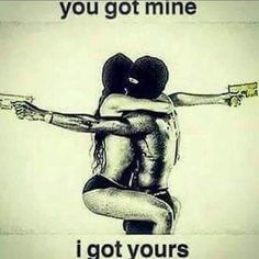 iLoveYou Sweetheart more than anything in this world! Bonnie And Clyde Quotes, Bonnie Clyde, Black Love Quotes, Black Love Art, Black Ish, Fille Gangsta, Gangsta Girl, Gangster Quotes, Badass Quotes