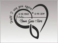 In Loving Memory Heart Beat / SINGLE / Vinyl Vehicle Custom Remembrance Until I See You Again Memorial Decal Sticker - tattoo - Oma Tattoos, Daddy Tattoos, Cute Tattoos, Body Art Tattoos, Tribal Tattoos, Rip Tattoos For Dad, Tatoos, Tattoos Skull, Memorial Tattoo Quotes