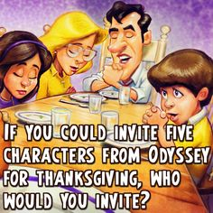 Who would you invite from Odyssey for Thanksgiving dinner?