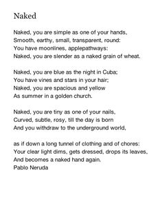 you are blue as the night in cuba. you have vines and stars in your hair...(a truly beautiful poem by  pablo neruda.)