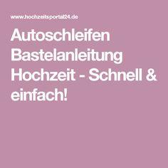 Autoschleifen Bastelanleitung Hochzeit - Schnell & einfach!
